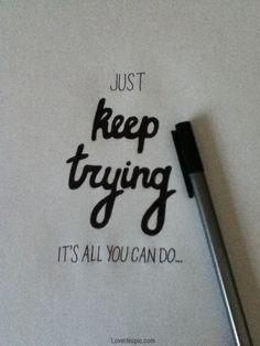 keep trying