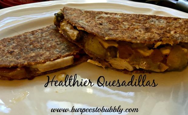 Healthier Quesadillas 1